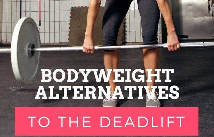 A look at some of the deadlift alternatives you can incorporate into your bodyweight fitness program.