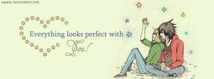 Perfect Love Facebook Cover Photo - everything looks perfect with you - love facebook covers - perfect love facebook covers - couple facebook covers - Collection of awesome facebook covers❤.
