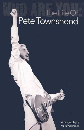 Who Are You: The Life Of Pete Townshend by Mark Wilkerson. $20.47. Publisher: Music Sales (October 1, 2008). Save 32% Off!
