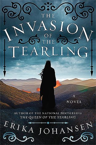 Book Review: The Invasion Of The Tearling (The Queen Of The Tearling #2) by: Erika Johansen