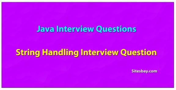 String handling interview questions in java