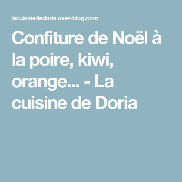 Confiture de Noël à la poire, kiwi, orange... - La cuisine de Doria