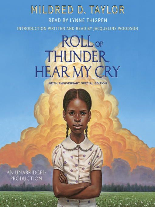 a description of mildred taylors historical fiction novel roll of thunder hear my cry In the opening chapter of mildred taylor's roll of thunder, hear my cry, it is the first day of school, but the logan children are discontent cassie, the narrator, regrets having to go to school.