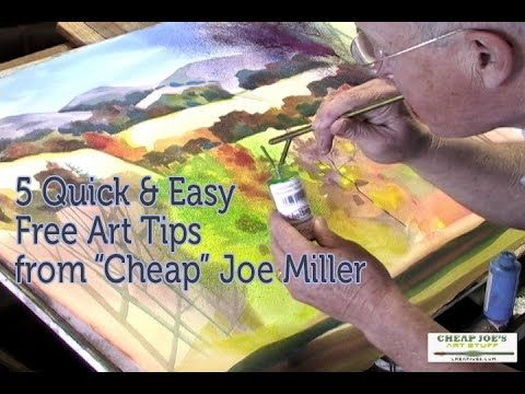 "Five Quick and Easy Free Art Tips from ""Cheap"" Joe Miller"