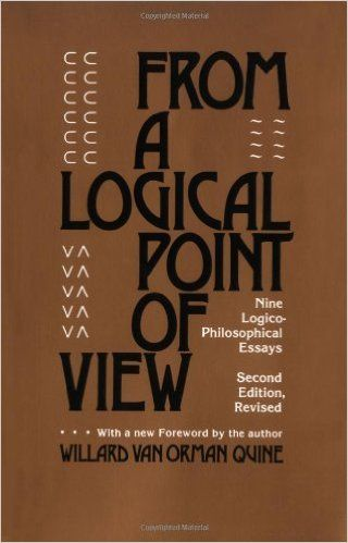 Amazon.com: From a Logical Point of View: Nine Logico-Philosophical Essays, Second Revised Edition (9780674323513): Willard Van Orman Quine: Books