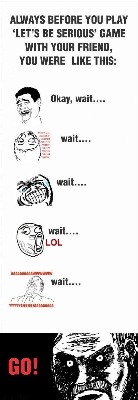 Hahaha: Games, Memes Faces, Funny Pictures, Funny Stuff, Serious Friends, Random Stuff, True Stories, Funny Memes, Haha So True