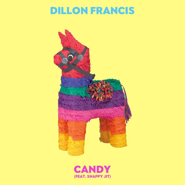"""Candy"" by Dillon Francis Snappy Jit was added to my Get These!! playlist on Spotify"