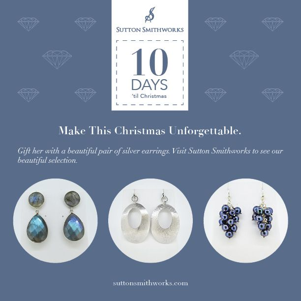 There are only 10 days til Christmas. Still need to pick up some gifts? Visit #SuttonSmithworks today and receive 25% off all #SilverEarrings. #Christmas2014 #CountdowntoChristmas