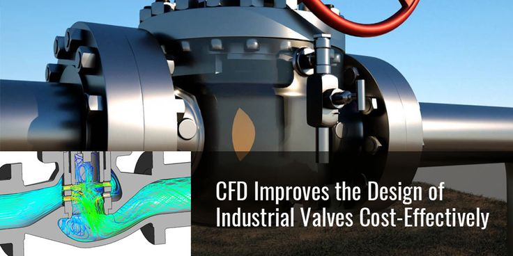 #CFD Improves the Design of Industrial Valves Cost-Effectively