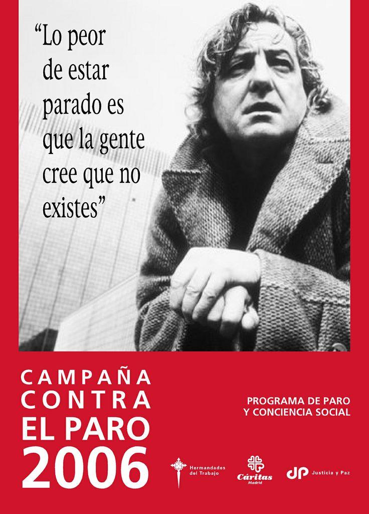 """2006.-""""Lo peor de estar parado es que la gente que no existes""""."""