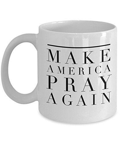 Make America Pray Again Coffee Mug Perfect Christmas Gift... https://www.amazon.com/dp/B01MRIT2Z7/ref=cm_sw_r_pi_dp_x_Q0jkyb9YBFFQR