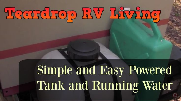 Teardrop RV Living | Simple Powered Water Tank setup for Teardrops or Va...