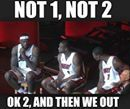 """Miami Heat. """"Big 3"""".  Not 1, not 2.... Okay - 2 and then we out."""