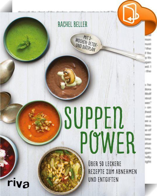 Suppenpower    :  Suppen sind abwechslungsreich und lecker, perfekt für kalte Herbst- und Wintertage und außerdem gesund und leicht bekömmlich. Die über 50 Rezepte in diesem Buch enthalten nur gesunde Zutaten, und es ist für jeden Geschmack etwas dabei: warme oder kalte Suppen, süße Frühstücksbowls oder pikante Brühen, einige davon auch vegan oder glutenfrei. Die Ernährungsexpertin Rachel Beller zeigt Ihnen, wie Sie Ihrem Körper alle Nährstoffe zuführen, die er braucht, und durch den h...
