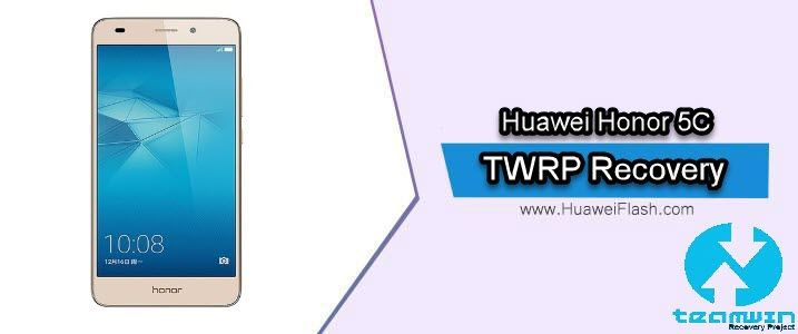 How to Install TWRP Recovery on Huawei Honor 5C flash