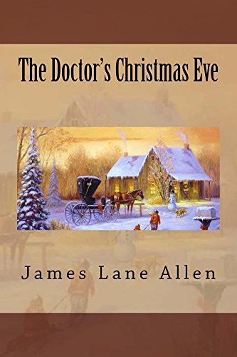 The Doctor's Christmas Eve (Illustrated Edition) (Classic Christmas Books Book 29) by [Allen, James Lane]