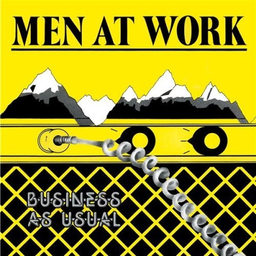 Men at work- this was the first album I ever purchased with my own money.
