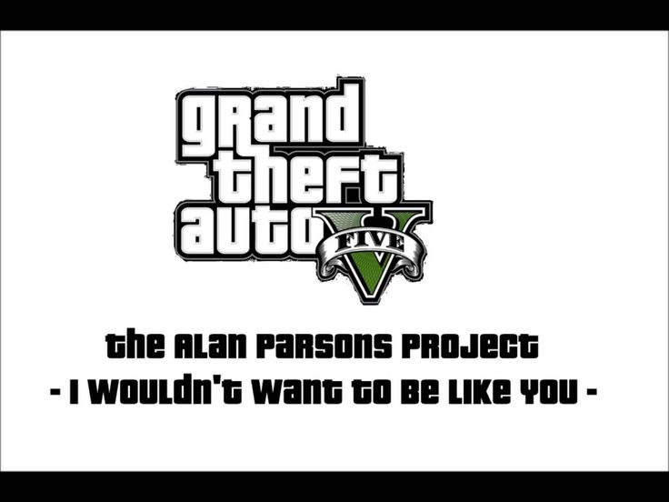 [GTA V] The Alan Parsons Project - I Wouldn't Want To Be Like You [LSRR]