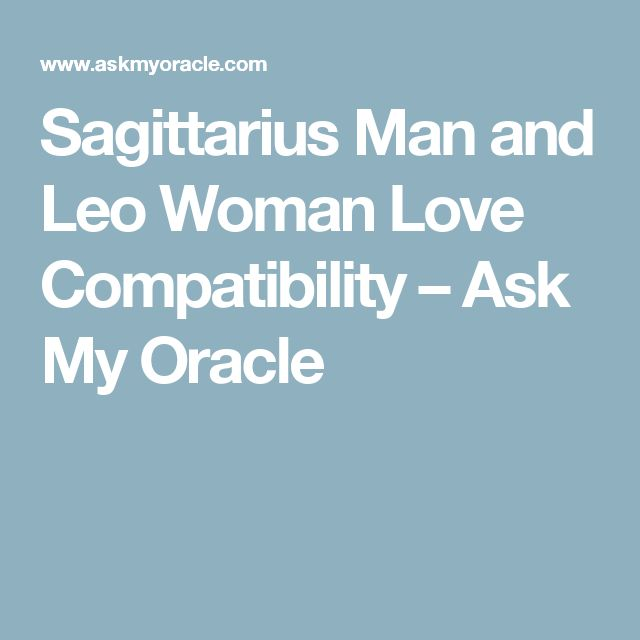 How Can A Leo Woman Attract A Sagittarius Man