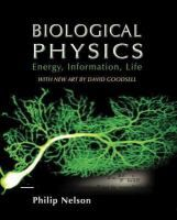 """Biological Physics : Energy, Information, Life"" / Philip Nelson ; with the assistance of Marko Radosavljevic and Sarina Bromberg. New York, N.Y. : W.H. Freeman, cop. 2014. Matèries: Biofísica; Física; Biologia. #nabibbell"