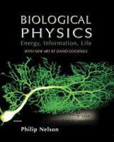 """Biological Physics : Energy, Information, Life"" / Philip Nelson ; with the assistance of Marko Radosavljevic and Sarina Bromberg. New York, N.Y. : W.H. Freeman, cop. 2014. Matèries: Biofísica; Física; Biologia. #nabibbell"
