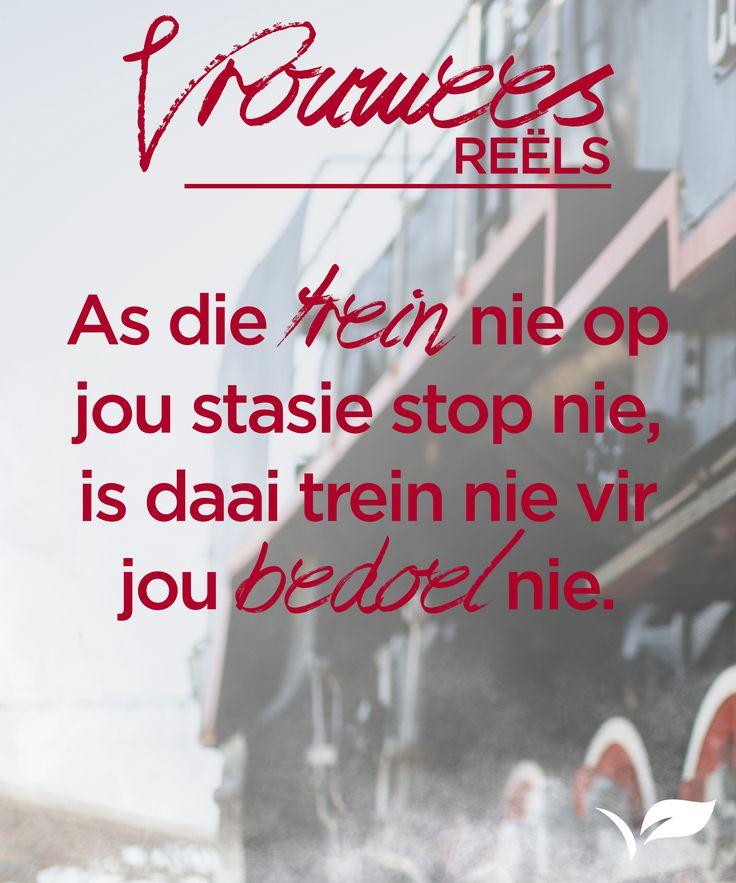 As die trein nie op  jou stasie stop nie,  is daai trein nie vir  jou bedoel nie. #VrouweesReels #Placecol