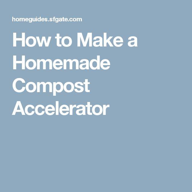 How to Make a Homemade Compost Accelerator