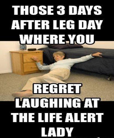 Leg Day Meme Lady Life So True Pinterest Gym Humor Funny
