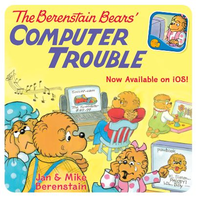 New App Birthday: The Berenstain Bears Computer Trouble - the Berestains encounters trouble after spending too much time on the computer! How will they learn to balance screen time and spend more time with each other?
