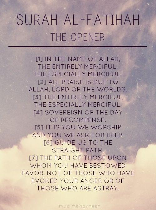 Transliteration 1. Bismillaah ar-Rahman ar-Raheem 2. Al hamdu lillaahi rabbil 'alameen 3. Ar-Rahman ar-Raheem 4. Maaliki yaumid Deen 5. Iyyaaka na'abudu wa iyyaaka nasta'een 6. Ihdinas siraatal mustaqeem 7. Siraatal ladheena an 'amta' alaihim ghairil maghduubi' alaihim waladaaleen.