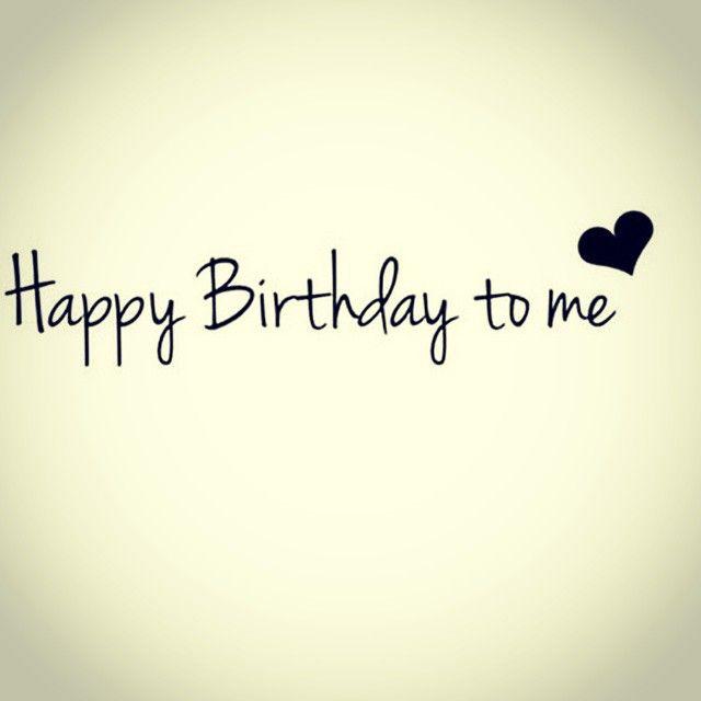 Happy Birthday To Me Vashoney Happy Birthday Quotes Birthday