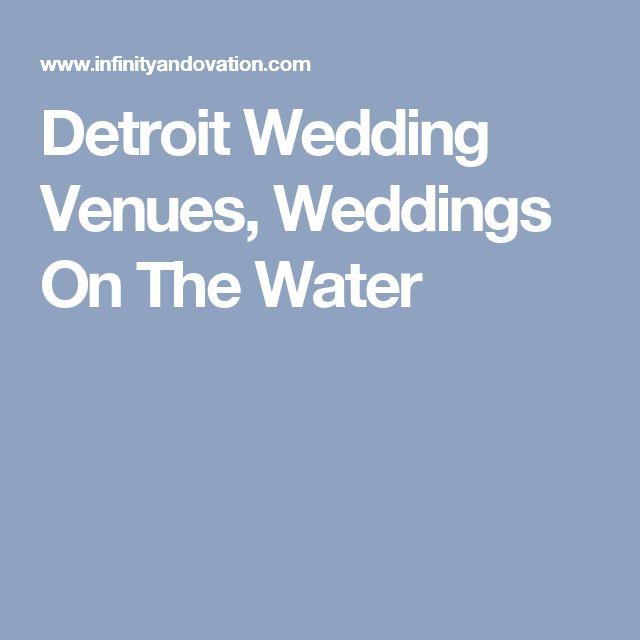 Detroit Wedding Venues, Weddings On The Water