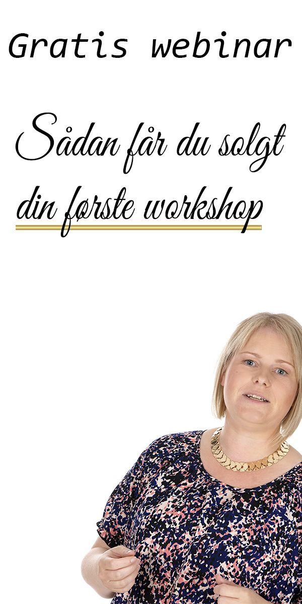 6 trin der gør det nemt for dig at sælge din første workshop #GratisWebinarDK