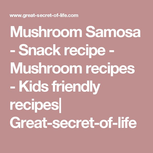 Mushroom Samosa - Snack recipe - Mushroom recipes - Kids friendly recipes| Great-secret-of-life