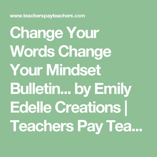 Change Your Words Change Your Mindset Bulletin... by Emily Edelle Creations   Teachers Pay Teachers