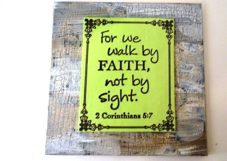 Scripture Wall Decor.  For we walk by FAITH, not by sight.  2 Corinthians 5:7.  Small Handmade Verse Sign by WordofGod on Etsy