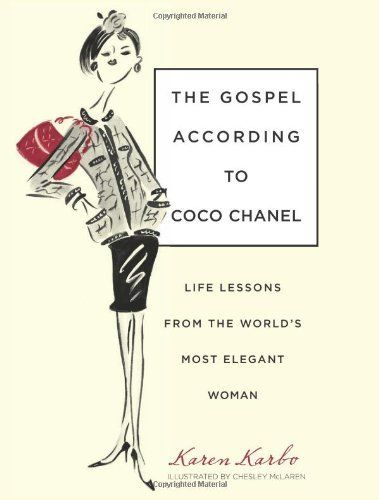 The Gospel According to Coco Chanel: Life Lessons from the World's Most Elegant Woman von Karen Karbo, http://www.amazon.de/dp/1599215233/ref=cm_sw_r_pi_dp_ws92sb1CKBSPH
