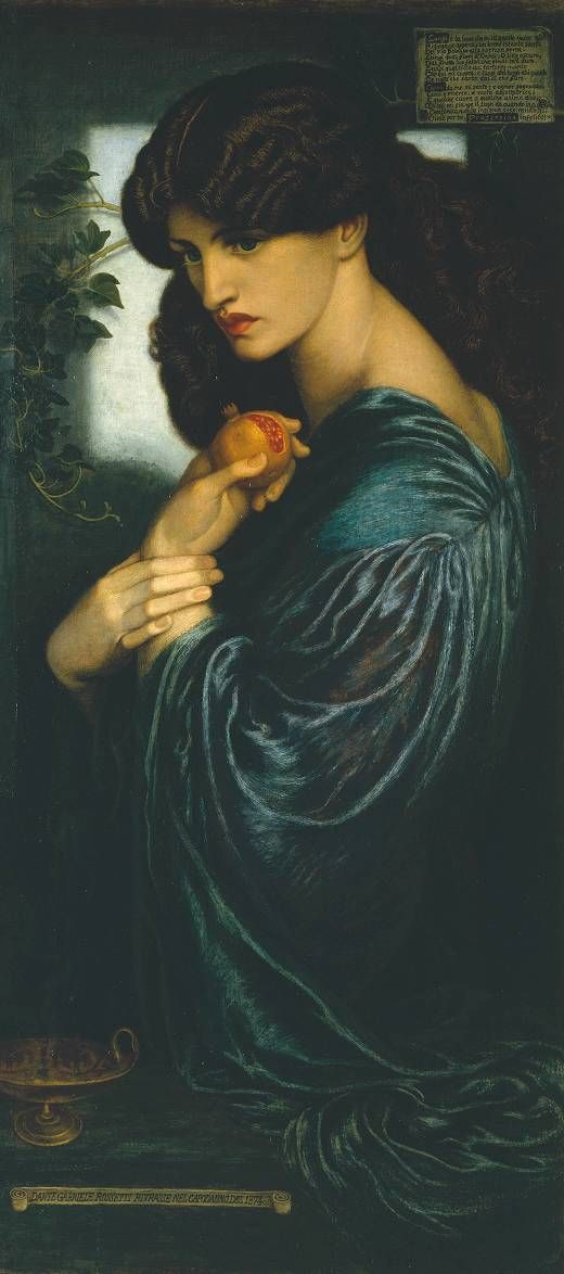 Proserpine (1874).Dante Gabriel Rossetti (English, Pre-Raphaelite, 1828‑1882).Oil paint on canvas.Tate.  Proserpine, Empress of Hades, was allowed to return to earth, provided only she had not partaken of any of the fruits of Hades. But she had eaten one grain of a pomegranate, and this enchained her to her new empire and destiny. She is represented in a gloomy corridor of her palace, with the fatal fruit in her hand.
