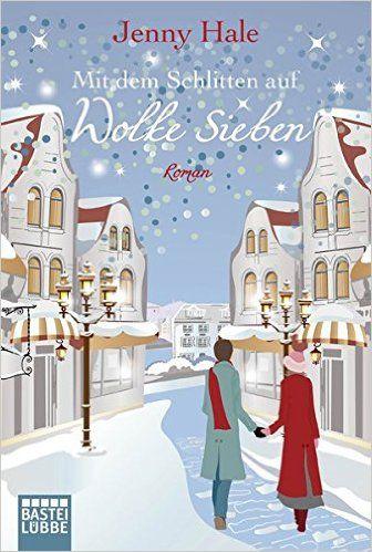 Mit dem Schlitten auf Wolke sieben: Roman: Amazon.de: Jenny Hale, Sabine Schilasky: Bücher