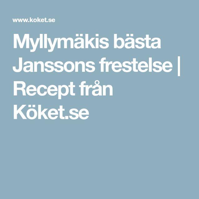 Myllymäkis bästa Janssons frestelse | Recept från Köket.se