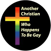 Another Christian Who Happens to be Gay - Rainbow Pride Cross - Christian Gay Pride Rainbow Store BUTTON