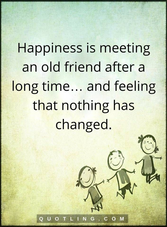Happiness is meeting an old friend after | Friendship Quotes