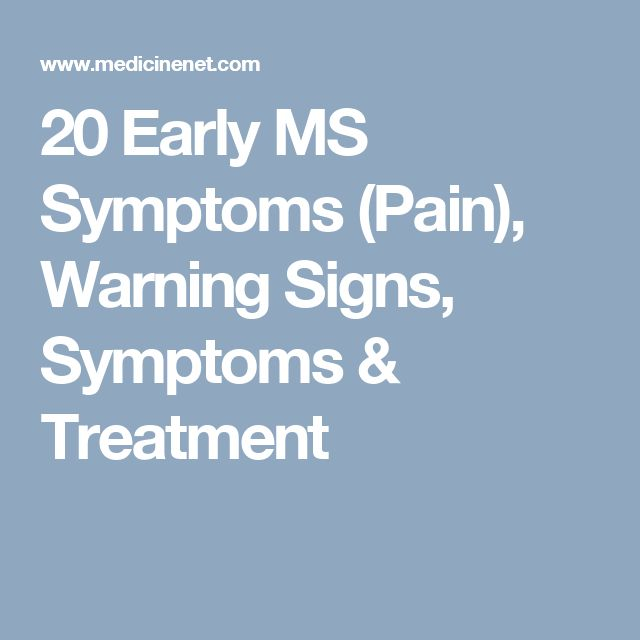 20 Early MS Symptoms (Pain), Warning Signs, Symptoms & Treatment