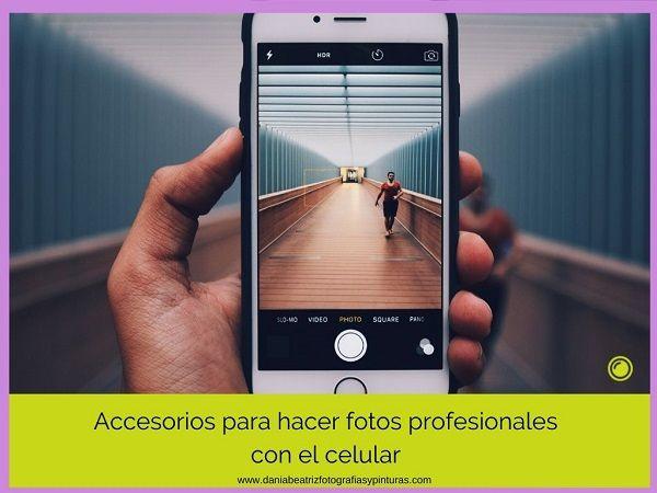 Accesorios Baratos Para Hacer Fotos Profesionales Con Tu Celular Tips De Fotografia Fotografia Basica Fotografia