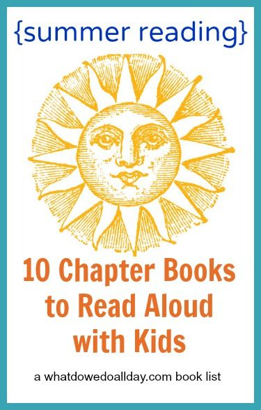Summer is the perfect time to read aloud chapter books to your kids. Take one of these books to the park or beach and start a reading adventure.
