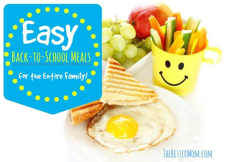 EASY Back-to-School Meals for the Entire Family