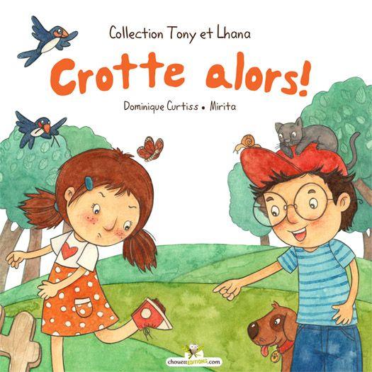 C'est le printemps, les animaux s'affairent alors que Tony les piste. Lhana est bien curieuse et suit son ami dans cette nouvelle activité qui réserve bien des surprises ! http://www.amazon.com/Crotte-alors-French-Dominique-Curtiss/dp/289687366X/ref=sr_1_1?ie=UTF8&qid=1437353612&sr=8-1&keywords=chouetteditions+crotte