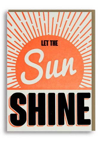 Let The Sunshine Letterpressed Greetings Card