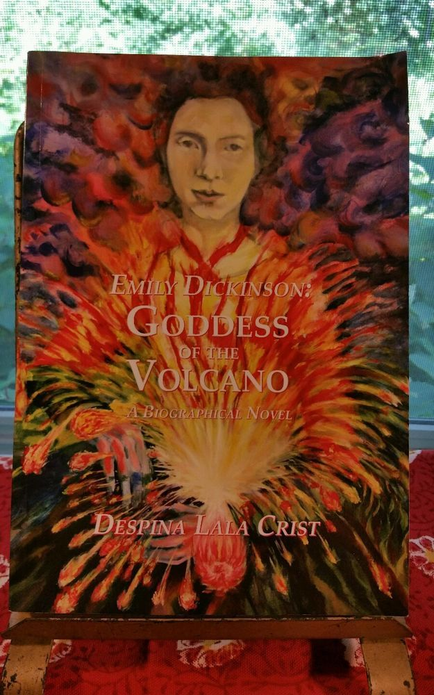 Emily Dickinson: Goddess of the Volcano : A Biographical Novel by Despina...