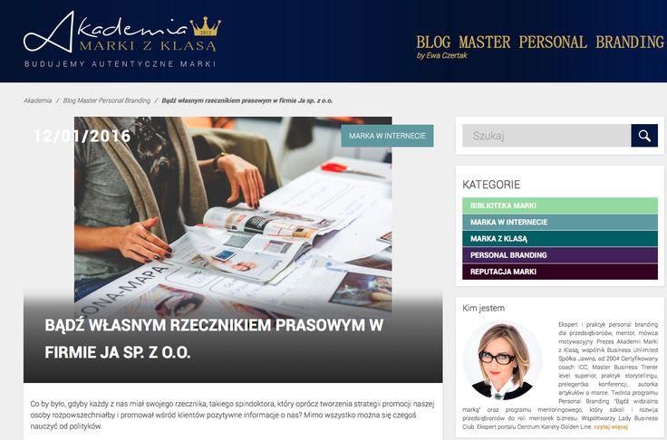 BĄDŹ WŁASNYM RZECZNIKIEM PRASOWYM W FIRMIE JA SP. Z O.O. Na blogu Master Personal Branding by Ewa Czertak:  http://www.akademiamarkizklasa.pl/badz-wlasnym-rzecznikiem-prasowym-i-widzialna-marka/